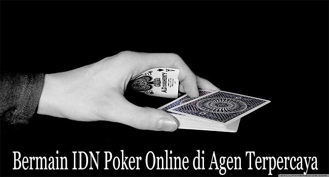 Bermain IDN Poker Online di Agen Terpercaya Indonesia