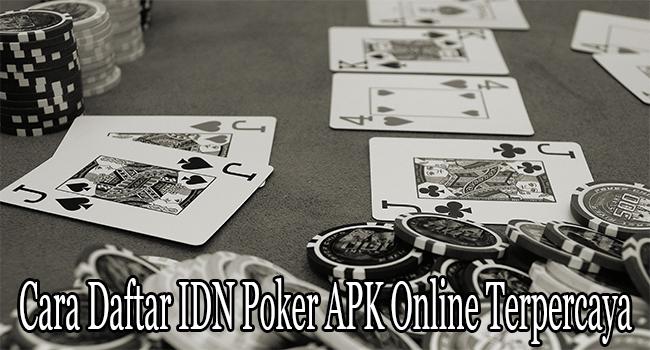 Cara Daftar IDN Poker APK Online Terpercaya dan Terbaik
